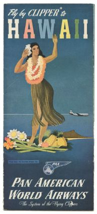 Fly by Clipper to Hawaii. Pan American World Airways The System of the Flying Clippers.