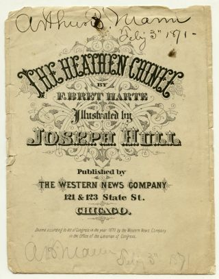 The Heathen Chinee. CHINA - CHINESE IMMIGRATION INTO AMERICA, F. Bret Harte.