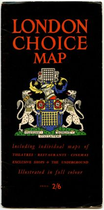 London Choice Map. Including individual maps of Theatres Restaurants Cinemas Exclusive Shops & The Underground. Illustrated in Full Color.