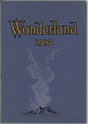 Wonderland. 1905. Descriptive of the Northwest. Treats More Particularly of The Shores of Kitchigami. The Sepulchre of Lame Deer. The Yellowstone Wonderland. The Lewis and Clark Exposition. The Shasta-Northern Pacific Route.