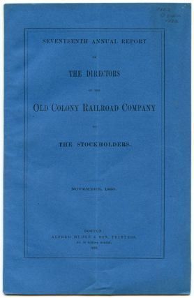 Seventeenth Annual Report of the Directors of the Old Colony Railroad Company to the Stockholders.