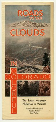 Roads to the Clouds in Colorful Colorado. The Finest Mountain Highways in America Reached by...