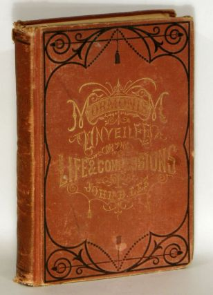 Mormonism Unveiled; or The Life and Confessions of the Late Mormon Bishop, John D. Lee; (Written...