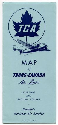 TCA. Map of Trans-Canada Air Lines Existing and Future Routes. Canada's National Air Service.