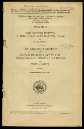 Bulletin 836 - D. The Eastern Portion of Mount McKinley National Park. / The Kantishna District and Mining Development in the Tatlanika and Totatlanika Basins.