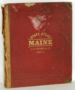 Stuart's Atlas of the State of Maine Including Statistics and Descriptions of its History, Educational system, Geology, Railroads, Natural Resources, Summer Resorts and Manufacturing Interests. MAINE - ATLAS.