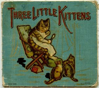 Three Little Kittens. CHROMOLITHOGRAPHS.