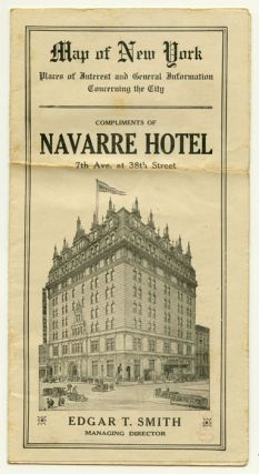Map of New York. Places of Interest and General Information Concerning the City. Compliments of Navarre Hotel.