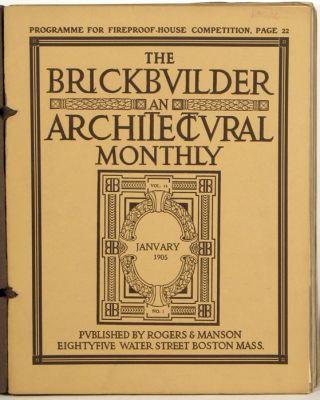 The Brickbuilder and Architectural Monthly (1905: Volume 14 Nos. 1 thru 12). BOSTON BRICKWORK /...