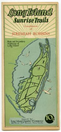 Long Island Sunrise Trails. Compliments of Jeremiah Robbins. Map title: Long Island Sunrise Trails Main and Secondary Highways.