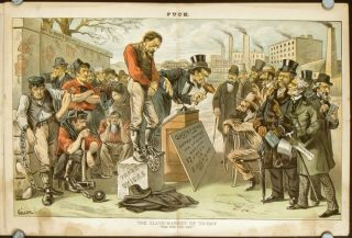 "The Slave-Market of To-Day. ""Going-going-lower-lower!"" IN COMPLETE ISSUE OF PUCK MAGAZINE..."