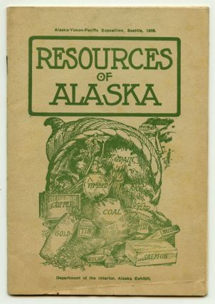 Resources of Alaska. ALASKA-YUKON-PACIFIC EXPOSITION, E. S. Harrison