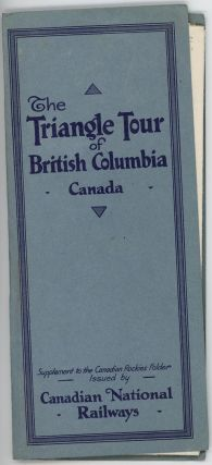 The Triangle Tour of British Columbia: Jasper National Park, Mount Robson Park, Canadian Rockies and the Scenic Seas of the North Pacific Coast.