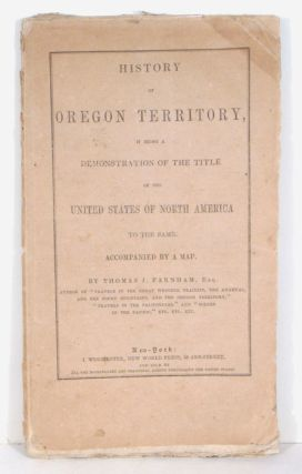 History of Oregon Territory, it being a Demonstration of the Title of these United States of...