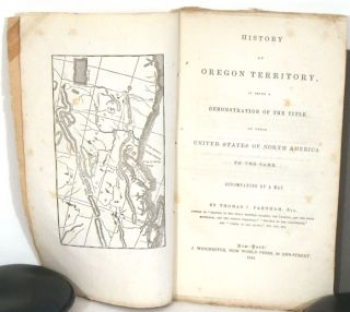 History of Oregon Territory, it being a Demonstration of the Title of these United States of North America to the same. Accompanied by a Map.