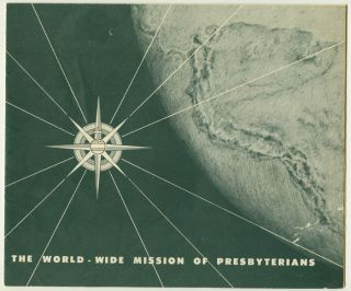 The World-Wide Mission of Presbyterians.