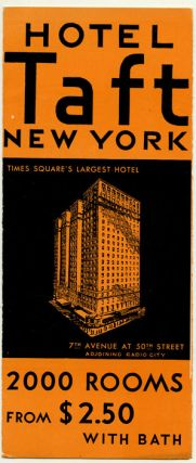 "Hotel Taft New York. Map title: A Map of Part of Manhattan around and about Hotel Taft Seventh Avenue at 50th St. Headquarters in the Zone of Activities ""Times Square's Largest Hotel""."
