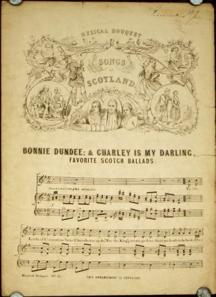 Bonnie Dundee; & Charley Is My Darling: Favorite Scotch Ballads. SHEET MUSIC / THE MUSICAL...