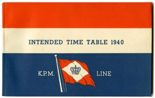 Intended Time Table for the year 1940. of the K. P. M. Line. (N. V. Kononklijke Paketvaart...