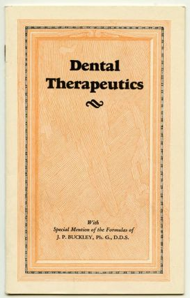 Dental Therapeutics. DENTAL SUPPLIES: DRUGS, J. P. Buckley