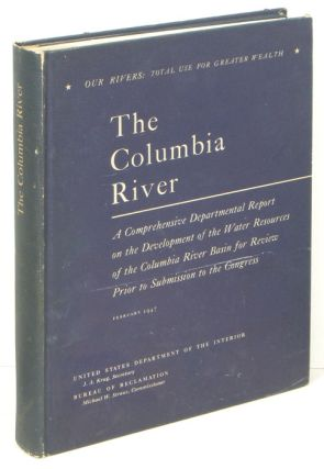 The Columbia River. OREGON - WASHINGTON - US RIVER RESOURCES, J. A. Secretary: Department of the...