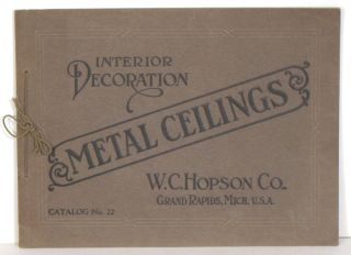 Metal Ceilings and Sidewalls. (Cover title: Interior Decoration. Metal Ceilings. Catalog No. 22.