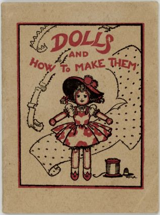 Dolls and How to Make Them. SEWING / DOLLS, Winifred M. Ackroyd