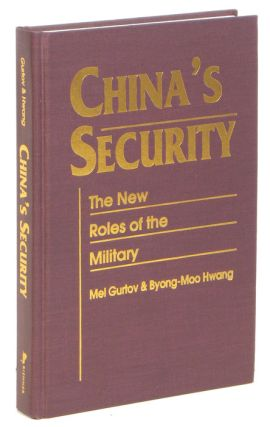 China's Security. The New Roles of the Military. CHINA / MILITARY, Mel Gurtov, ong-Moo Hwang