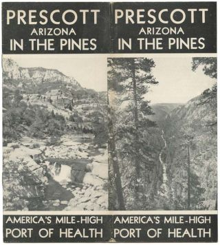Prescott Arizona In the Pines. America's Mile-High Port of Health. ARIZONA