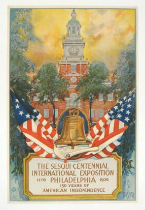 The Sesqui-Centennial International Exposition Philadelphia 1776-1926. 150 Years of American Independence. PENNSYLVANIA - PHILADELPHIA.