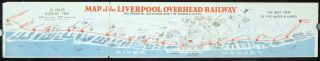 Liverpool Overhead Railway. Descriptive Map and Guide of the Railway and Docks. Map title: Map of...