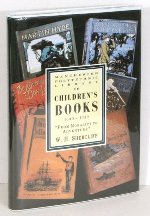 Morality to Adventure: Manchester Polytechnic's Collection of Children's Books 1840 - 1939....