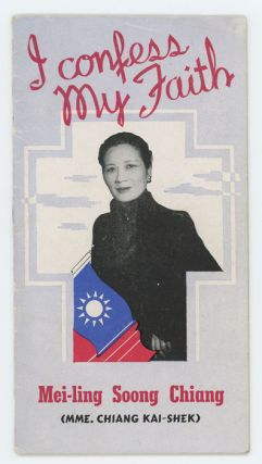 I Confess My Faith. CHINESE IN AMERICA, Mei-Ling Soong Chiang