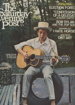 The Saturday Evening Post. BOB - POLITICAL DYLAN, John LeCarre