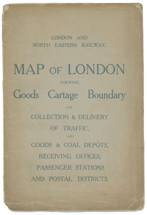 Map of London Shewing Goods Cartage Boundary for Collection & Delivery of Traffic, Also Goods & Coal Depots, Receiving Offices, Passenger Stations and Postal Districts.