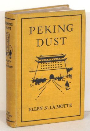 Peking Dust. Ellen N. CHINA La Motte.