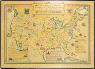 MAP OF AMERICA'S MAKING A Chart of Places and Events For those who would sail with the Discoverers seek freedom with the Colonists, follow the westward trails, subdue the Wilderness and behold THE BUILDING OF THE REPUBLIC. UNITED STATES - HISTORICAL.