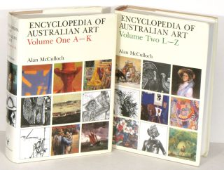Encyclopedia of Australian Art. Volume One A - K and Volume Two L - Z. AUSTRALIA, Alan McCulloch