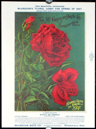 "This Beautiful Catalogue McGregor's ""Floral Gems"" for Spring of 1907 Mailed Free Upon Request. ""Etoile de France"" The Star Rose of France. PLANT NURSERY ADVERTISING FLYER - SPRINGFIELD OHIO."
