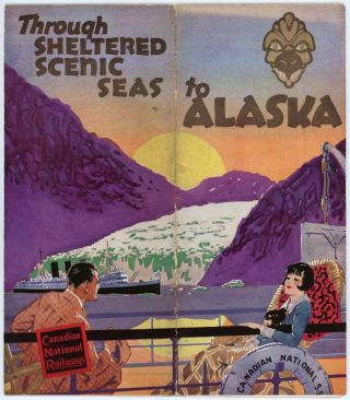 Through Sheltered Scenic Seas to Alaska. ALASKA