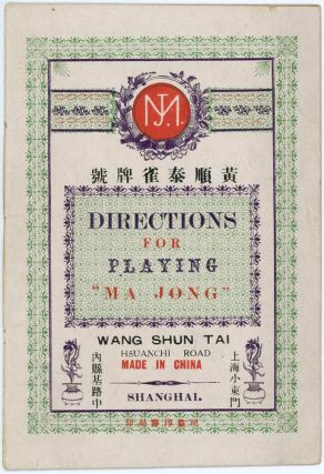 "Directions for Playing ""Ma Jong"" CHINA - MA JONG Wang Shun Tai."