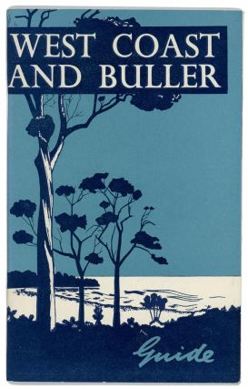 West Coast and Buller Guide. NEW ZEALAND.
