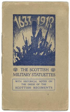 The Statuettes from the Scottish Naval and Military Museum. SCOTTISH MILITARY, Stanley Casson, I....