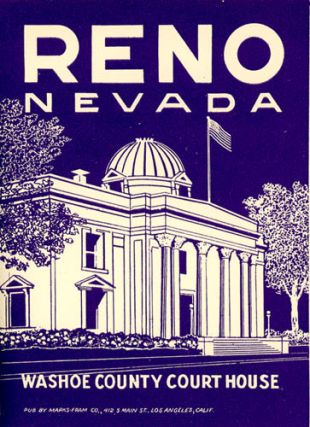 Reno Nevada Washoe County Court House. [LUGGAGE LABEL]. NEVADA - RENO - THE DIVORCE INDUSTRY