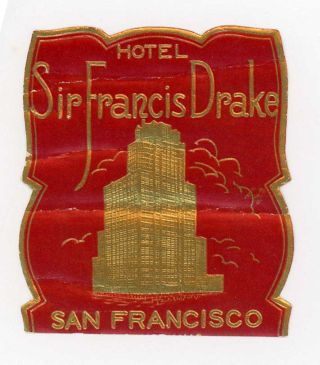 Hotel Sir Francis Drake. San Francisco. [LUGGAGE LABEL]. UNITED STATES - CALIFORNIA - SAN...