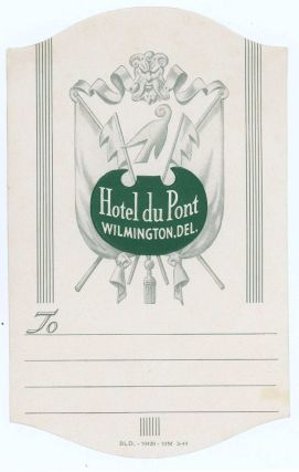 Hotel du Pont Wilmington, Del.. [LUGGAGE LABEL]. UNITED STATES - DELAWARE - WILMINGTON