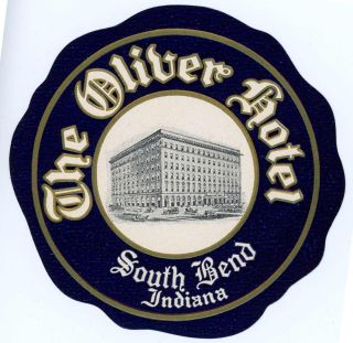 The Oliver Hotel. South Bend Indiana. [LUGGAGE LABEL]. UNITED STATES - INDIANA - SOUTH BEND