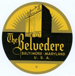 The Belvedere. Baltimore Maryland U.S.A.. [LUGGAGE LABEL]. UNITED STATES - MARYLAND - BALTIMORE