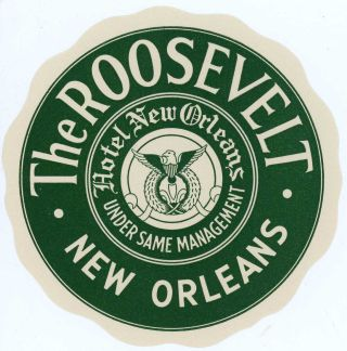 The Roosevelt New Orleans. Hotel New Orleans Under the Same Management. [LUGGAGE LABEL]. UNITED...