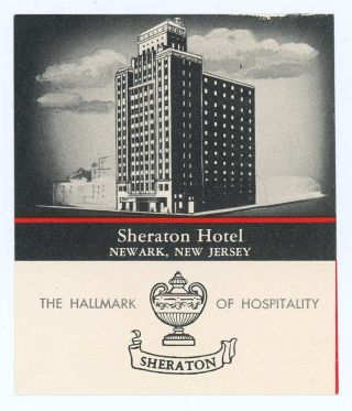 Sheraton Hotel Newark, New Jersey. The Hallmark of Hospitality. [LUGGAGE LABEL]. UNITED STATES...